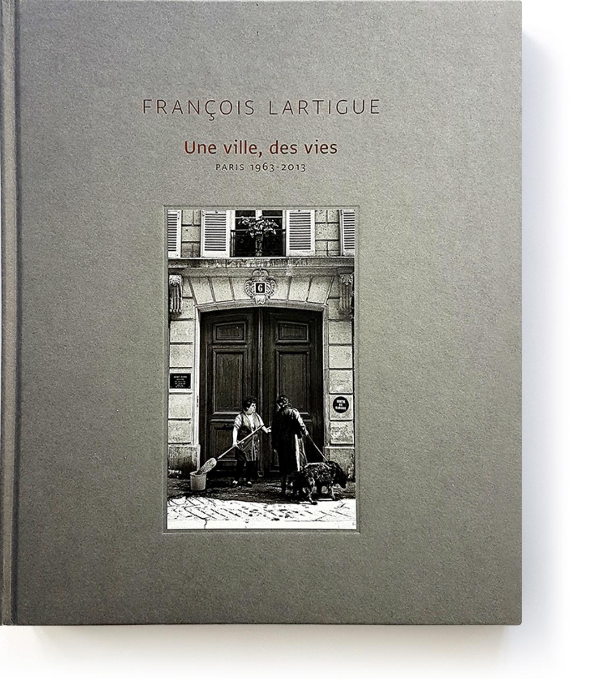 François Lartigue - Une ville, des vies - Paris, 1963-2013. Auteur François Lartigue